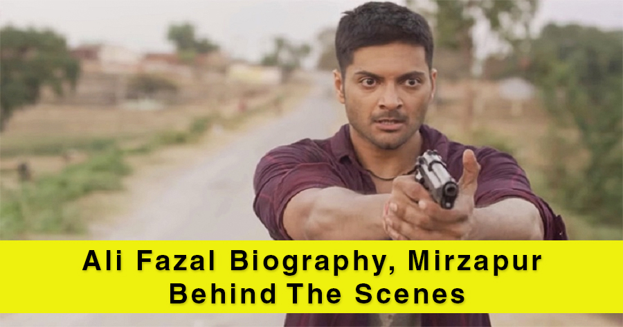 Ali Fazal Biography