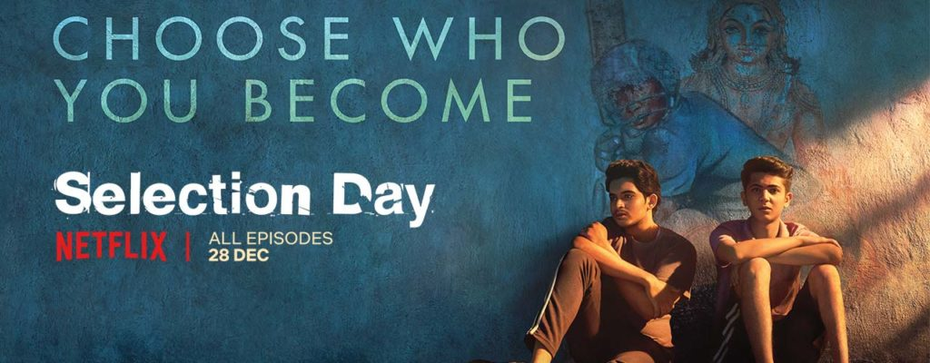 Selection Day Indian TV shows on Netflix