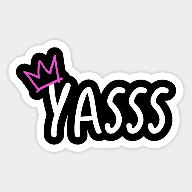yaaassss slang word